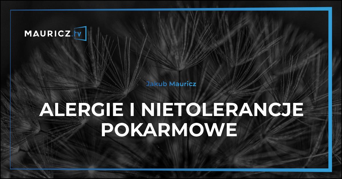 alergie i nietolerancje pokarmowe - Mauricz.tv