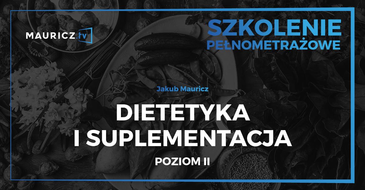 Dietetyka i suplementacja poziom II - Jakub Mauricz