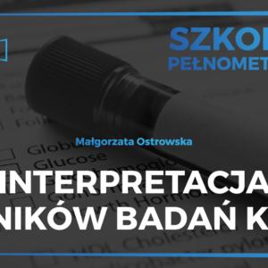 Interpretacja wyników badań krwi - szkolenie Małgorzaty Ostrowskiej