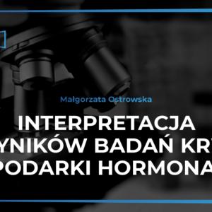 Interpretacja wyników badań krwi gospodarki hormonalnej - Mauricz.tv