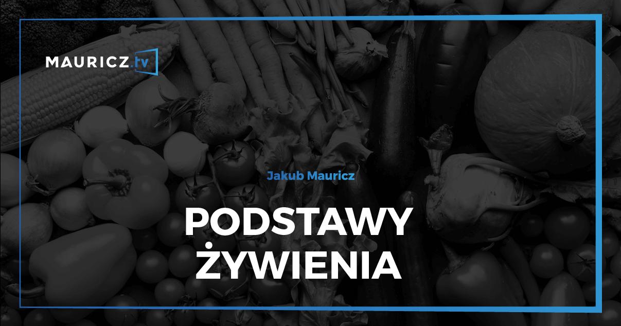 Podstawy żywienia - Jakub Mauricz