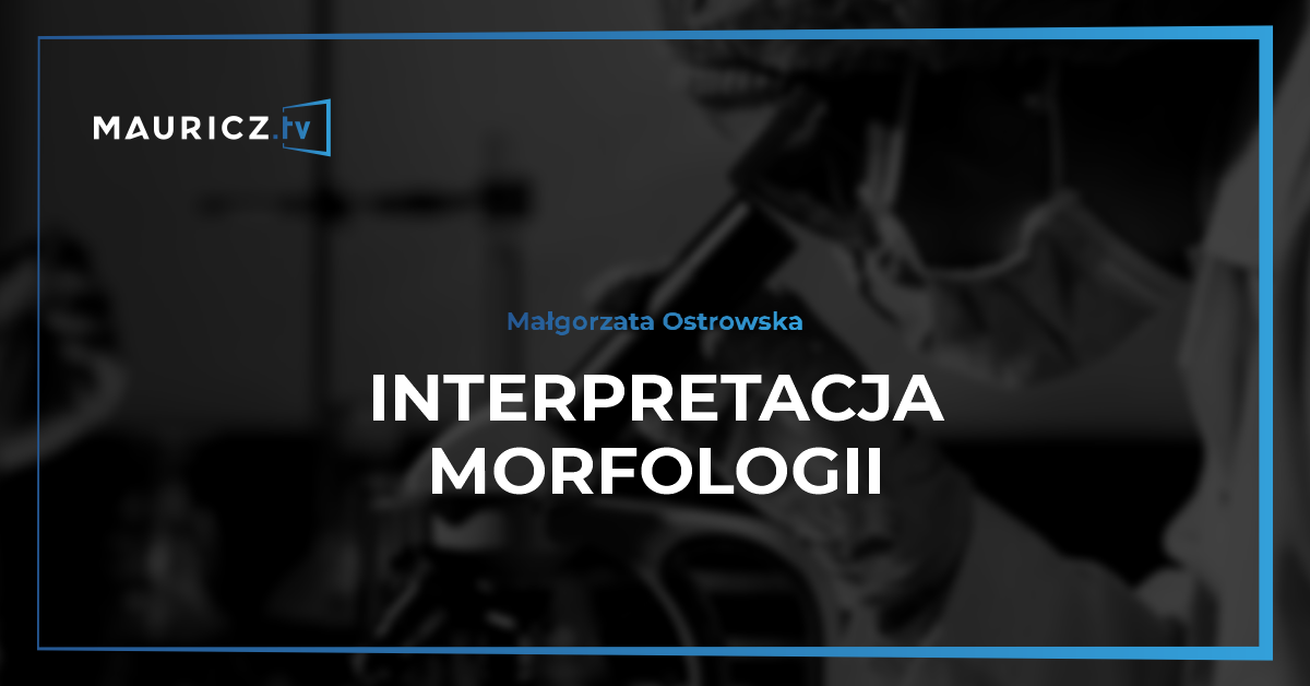 Kurs - Interpretacja morfologii