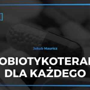 Probiotykoterapia dla każdego - Jakub Mauricz